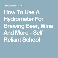 How to use a hydrometer to measure the alcohol content of your homebrewed beer, wine, cider or mead. How To Make Mead, Beer Hops, Engineer Prints, Alcohol Content, Home Brewing Beer, Wine Making, Making Mead, Kefir, Kombucha