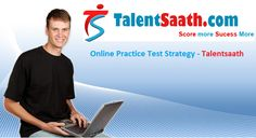 Talentsaath is a leading online Test portal in India providing online tests, online exams preparation, Engineering, medical, management, SSC, TOEFL, GRE, Law, UPSC, IB, IELTS, banking for the government and private sector's jobs.