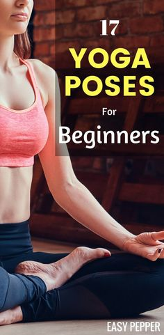 Interested in Yoga Workout For Beginners at home? Check out these simple 17 Yoga Poses For Beginners Step By Step To Get You Started | Yoga For Flexibility | Yoga Inspiration #YogaForBeginners #EasyPepper