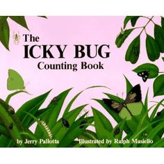 The Icky Bug Counting Book by Jerry Pallotta (Life  Science: Bugs, Spiders, Bees, and Butterflies)