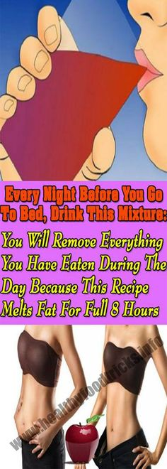 EVERY NIGHT BEFORE YOU GO TO BED, DRINK THIS MIXTURE: YOU WILL REMOVE EVERYTHING YOU HAVE EATEN DURING THE DAY BECAUSE THIS RECIPE MELTS FAT FOR FULL 8 HOURS – Healthy Food Tricks