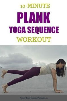 10-minute plank yoga sequence - workout routine - Argentina Rosado Yoga #yoga #planks #plankworkout #workoutroutine