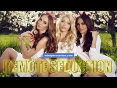Remote Seduction  - Seduce Girls From A Distance - Turn Her On Using You...