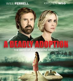 A Deadly Adoption's Trailer Features Everything You Want From a Lifetime Movie  A Deadly Adoption, Will Ferrell, Kristen Wiig