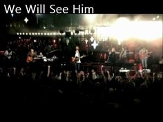 Hillsong - We Will See Him