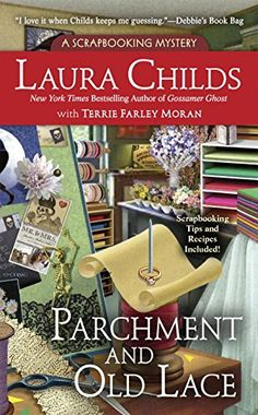 Parchment and Old Lace (A Scrapbooking Mystery) by Laura…