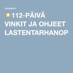 ⭐112-PÄIVÄ VINKIT JA OHJEET LASTENTARHANOPETTAJILLE