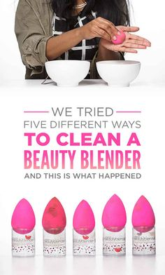 We Tried Five Different Ways To Clean A Beautyblender And This Is What Happened