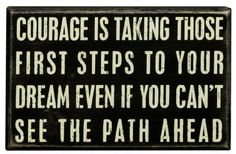 Primitives by Kathy Box Sign, Courage Is, 8-Inch by 5-Inch Primitives By Kathy http://www.amazon.com/dp/B00AA4EIJK/ref=cm_sw_r_pi_dp_FfCOwb16S324F