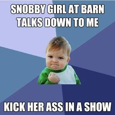 BEST.FEELING.EVER. snobby barrel racer thinks she can beat me. WRONG.
