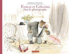 Amazon.fr - Ernest et Célestine : Ernest et Célestine chez le photographe - Gabrielle Vincent - Livres