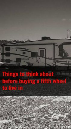 Things to think about before buying a fifth wheel to live in - A Mouse In My Kitchen 5th Wheel Travel Trailers, 5th Wheel Camper, Fifth Wheel Campers, Rv Trailers, Camper Life, Rv Life, 5th Wheel Living, Small Motorhomes, Travel