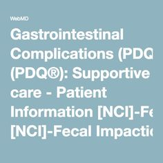 Gastrointestinal Complications (PDQ®): Supportive care - Patient Information [NCI]-Fecal Impaction