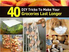 40 DIY Tricks To Make Your Groceries Last Longer