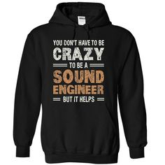 CRAZY HELPS SOUND ENGINEER T Shirt, Hoodie, Sweatshirt