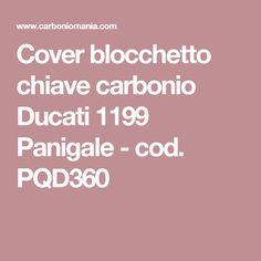 Cover blocchetto chiave carbonio Ducati 1199 Panigale - cod. PQD360