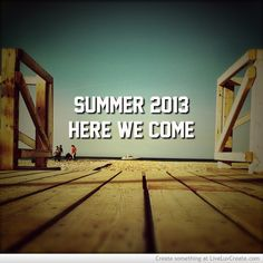 Funny Summer 2013 Quotes | Summer 2013 Picture by Crysta - Inspiring Photos