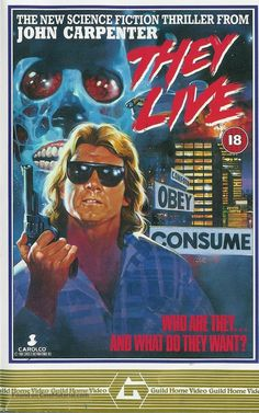 They Live Movie Poster 1988 John Carpenter Rowdy Roddy Piper This is a cult classic. Classic Movie Posters, Classic Horror Movies, Movie Poster Art, Sci Fi Movies, Scary Movies, Good Movies, Awesome Movies, Action Movies, Horror Movie Posters