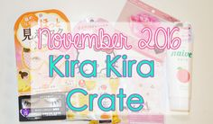 Kira Kira Crate Subscription Box - November 2016. Time to review the brand new Kira Kira Crate Japanese beauty subscription box! Hello Kitty, warming eye masks & Naive soap are just a few goodies inside.  | Kira Kira Crate | Japan Crate | Japanese | Beauty Box | Subscription Box | Hello Kitty | Naive | Eye Warming Mask | Choosy  Lip Pack | PURESMILE | Pelican Family Honey Soap | Review | Unboxing |
