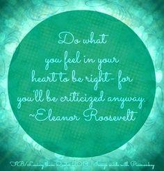 """Do what you feel in your heart to be right"" quote via Loving Them Quotes on Facebook"