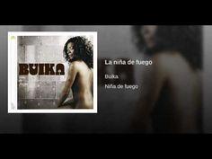 """""""La niña de fuego""""  - BUIKA"""