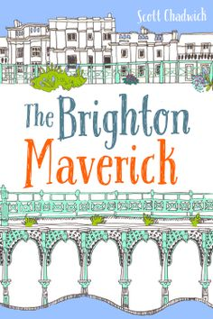 A book cover for a novel set in Brighton, Illustration by Brighton-based illustrator Myfanwy Tristram, designed by me, a book cover designer from Brighton, how local...