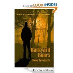 Backyard Bones - Now a free book on Amazon. I love my Kindle Fire.