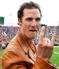 Matthew McConaughey - why does he keep doing the Hook'em Horns sign the wrong way! Fingers out, not in! Texas Longhorns Football, Ut Longhorns, Dallas Cowboys, Logan Lerman, Amanda Seyfried, Illuminati, Eyes Of Texas, Hook Em Horns, Tejidos