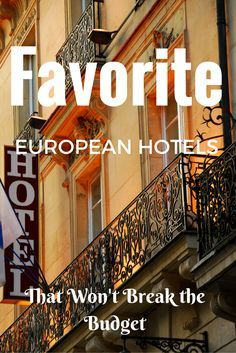 European hotels don't need to break the bank.  Here are some of the best European hotels you CAN afford.....