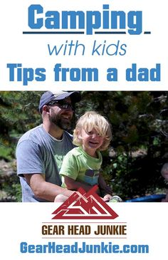 Dad and his son camping and enjoying time together.  This article is from a father's point of few on how to get away from the busy world and go camping with you family.