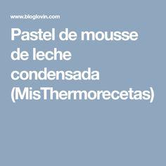 Pastel de mousse de leche condensada (MisThermorecetas)