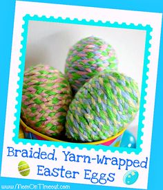 Braided, Yarn-Wrapped Plastic Easter Eggs Craft - Mom On Timeout