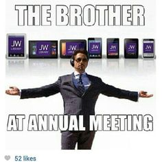 Annual meeting jw humor... IKR? It felt like that's what happened lol :3 He was so thinking that..