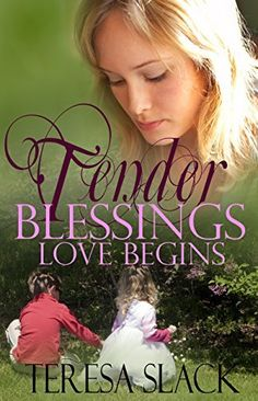 Love Begins (Tender Blessings Book 1) by Teresa Slack, http://www.amazon.com/dp/B00LAMR2TO/ref=cm_sw_r_pi_dp_JbxStb00GPJF4