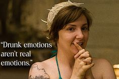 """Drunk emotions aren't real emotions""  20 Inspiring Pieces Of Advice From Lena Dunham's book Not That Kind of Girl"