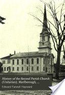 History of the Second Parish Church (Unitarian), Marlborough, Massachusetts Hubs grandparents married here?