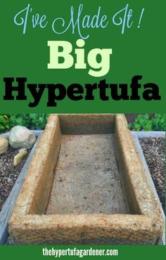 Oh What a Big Hypertufa - I Made It and it has been a perfect spot for my plants!