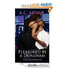 Pleasured By A Donovan (The Donovans) [Kindle Edition], (african american romance, ac arthur, african american, alpha male, multicultural romance)