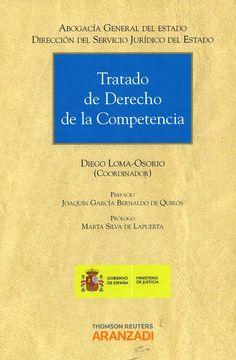 Tratado de derecho de la competencia / prefaci, Joaquín García Bernaldo de Quirós ; prólogo, Marta Silva de Lapuerta ; coordinador, Diego Loma-Osorio Lerena. -  Cizur Menor (Navarra) : Aranzadi, 2013