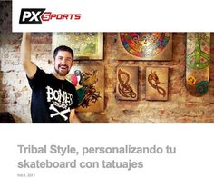 Tribal Style - Original Models: Nota de Tribal Style en PX Sports Mexico - Febrero... #tribalstyle #pxsports #mexico