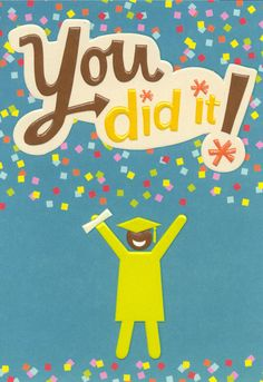 You did it! A cute graduation card from the Hallmark Mahogany collection.