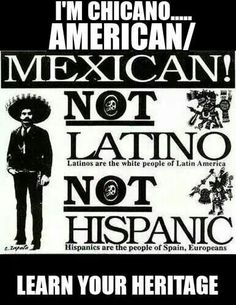 Not latino , not Hispanic . Mexican!