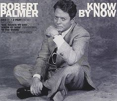 "For Sale - Robert Palmer Know By Now UK Promo  CD single (CD5 / 5"") - See this and 250,000 other rare & vintage vinyl records, singles, LPs & CDs at http://eil.com"