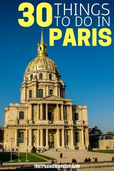 Les Invalides - 30 Things to Do in Paris, France - The Trusted Traveller Paris Travel Tips, Europe Travel Tips, European Travel, Travel Advice, Travel Destinations, Travel Guides, Travel List, Amazing Destinations, Visit France