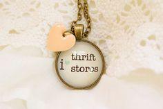 I heart thrift stores Necklace. $16.00, via Etsy. LOVE