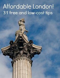 "Lord Nelson in Travalgar Square. ""Affordable London! 31 free and low-cost tips"" http://solotravelerblog.com/affordable-london-31-free-and-low-cost-tips/"