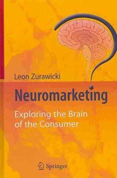 Neuromarketing: Exploring the Brain of the Consumer