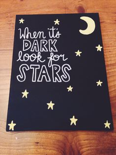 A personal favorite from my Etsy shop https://www.etsy.com/listing/228997789/when-its-dark-look-for-stars-moon-and