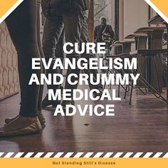 Cure Evangelism and Crummy Medical Advice