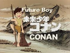 Future Boy Conan (Mirai shônen Konan) (1978)
